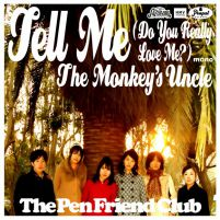 Tell Me (Do You Really Love Me?)/The Monkey's Uncle [7inch vinyl]
